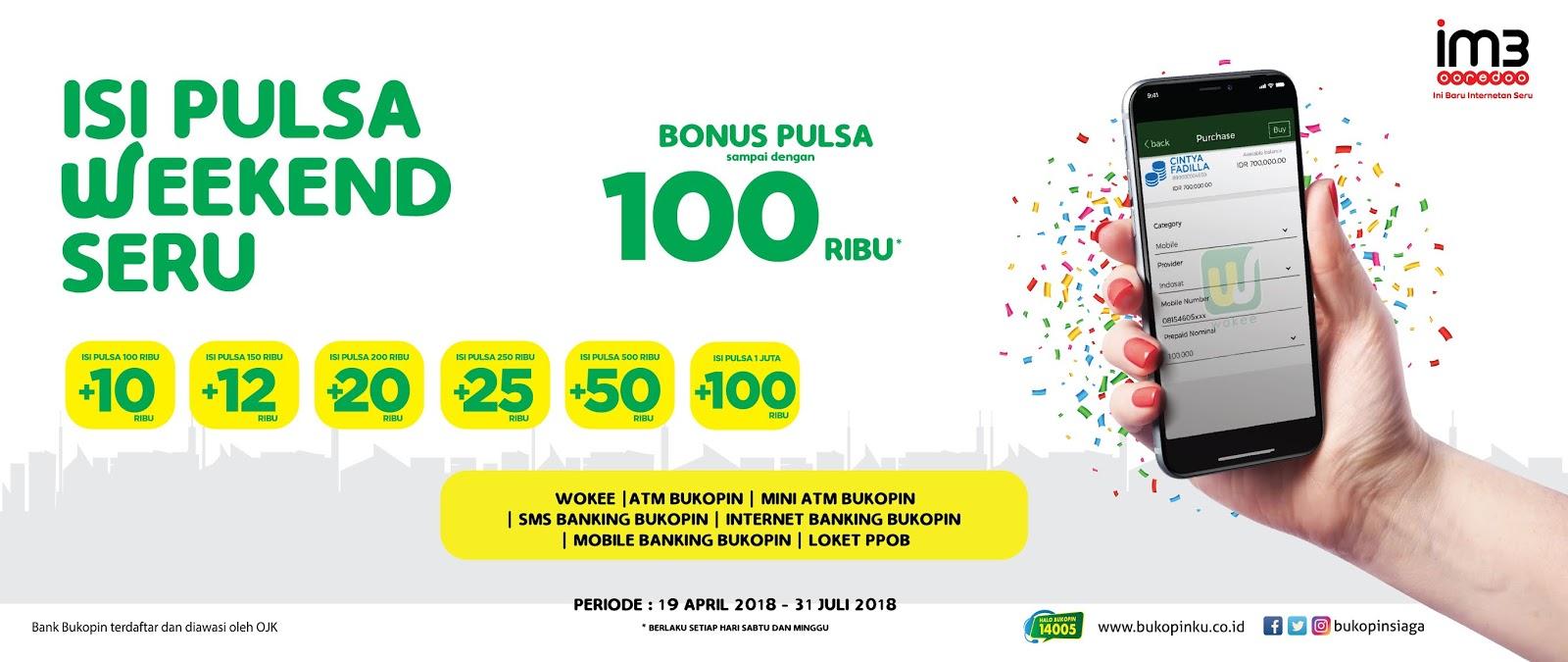 Bank Bukopin - Promo IM3 OoRedoo Weekend Seru Bonus Pulsa (s.d 31 Juli 2018)