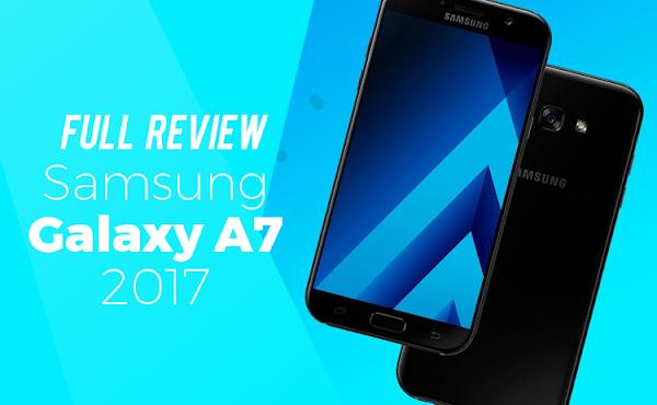 Full Review: Spesifikasi dan Harga Samsung Galaxy A7 2017