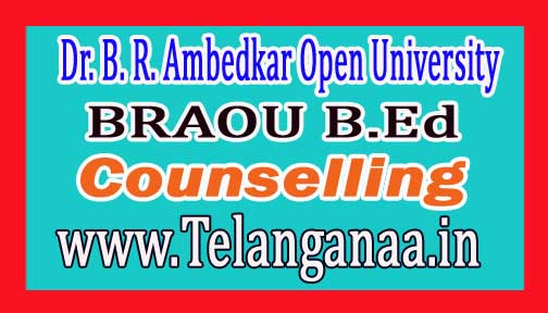 BRAOU B.Ed Phase II Counselling Dates 2016