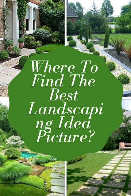 Where To Find The Best Landscaping Idea Picture