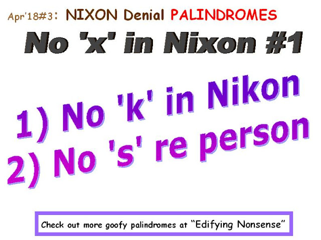 CLASSIC: No 'x' in Nixon.  GOOFY: 1) No 'k' in Nikon. 2)No 's' re person.
