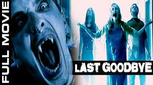 watch- Goodbye – Hollywood Action Horror Movies