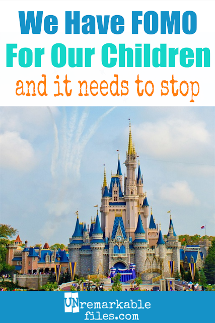 We tend to feel a lot of anxiety and mom guilt about providing bucket list-worthy experiences for our kids, but in reality, children don't have bucket lists. If we're raising kids that feel safe and loved, nothing else in parenting matters. #momguilt #raising kids #fomo #disney #parentingtips #unremarkablefiles
