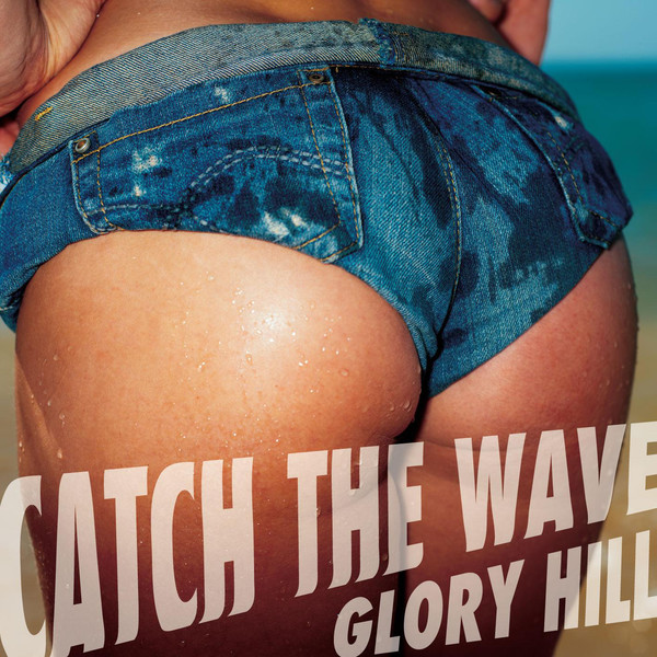 [Album] GLORY HILL – CATCH THE WAVE (2016.05.25/MP3/RAR)