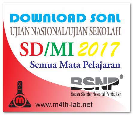 Download Soal Un Ujian Naional Us Ujian Sekolah Sd 2017 Semua Mata Pelajaran Naskah Asli M4th Lab