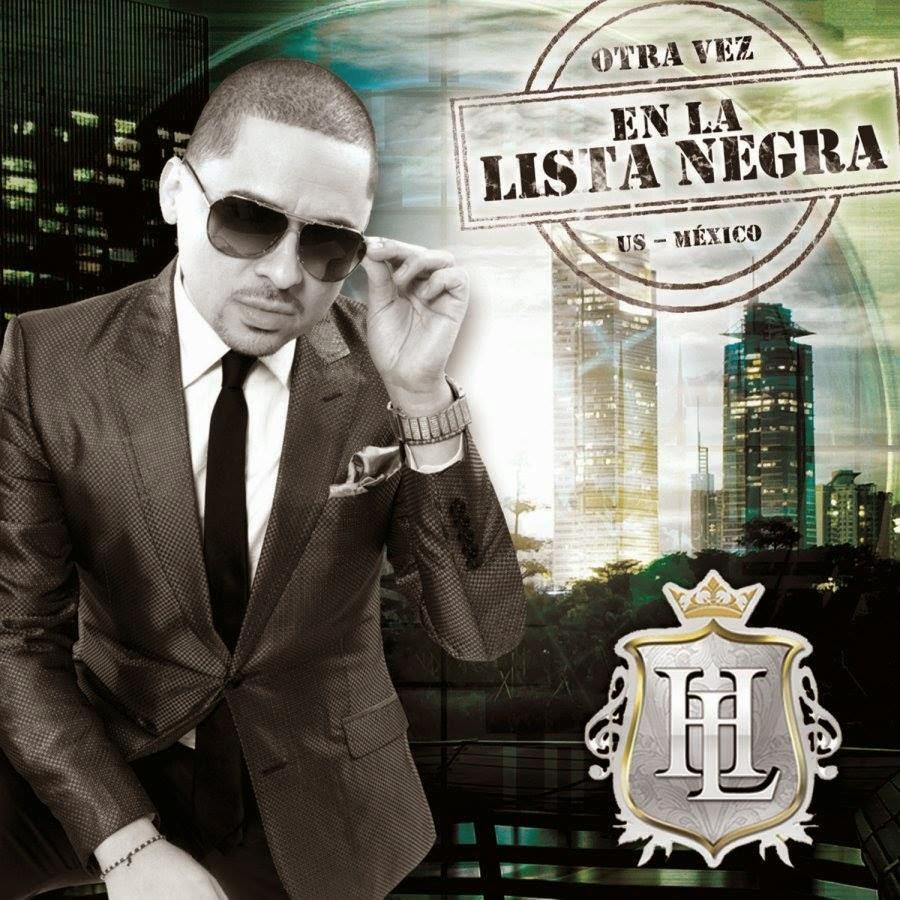 Larry Hernandez - Otra Vez En La Lista Negra US-Mexico (Disco 2014)