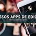 Nossos Apps de Edição