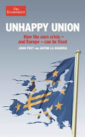 Unhappy Union: How the Euro Crisis and Europe Can Be Fixed by John Peet and Anton La Guardia