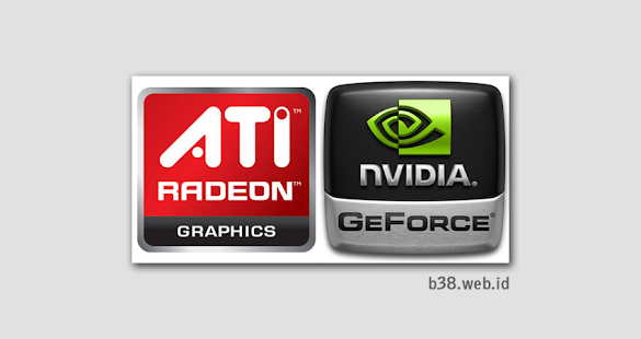 Mengenal Tingkatan VGA ATI Radeon dan NVIDIA
