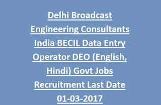 Delhi Broadcast Engineering Consultants India Ltd BECIL Data Entry Operator DEO (English, Hindi) Govt Jobs Recruitment Last Date 01-03-2017