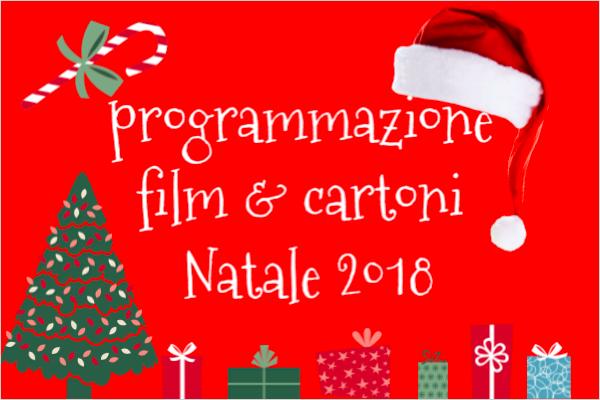 programmazione  film & cartoni  Natale 2018