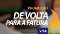 Promoção de Volta para a Fatura VISA