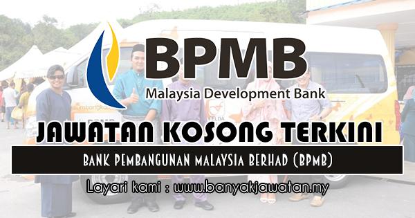 Jawatan Kosong 2018 di Bank Pembangunan Malaysia Berhad (BPMB)