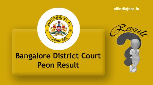 Bangalore District Court Peon Result 2017 | Check Process