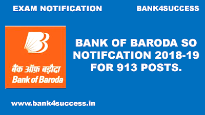 Bank of Baroda recruitment 2018-19 apply online for 913 Specialist Officer Posts