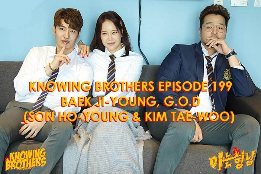 Nonton streaming online & download Knowing Bros eps 199 bintang tamu Baek Ji-young, g.o.d (Son Ho-young & Kim Tae-woo) subtitle bahasa Indonesia