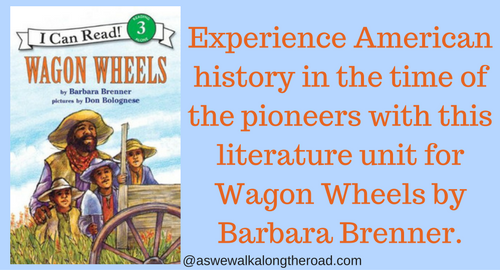 Literature unit study for Wagon Wheels by Barbara Brenner