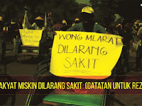 Rakyat Miskin Dilarang Sakit  (Catatan Untuk Rezim Dzalim)