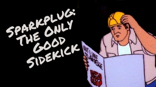 Sparkplug - The Only Good Sidekick