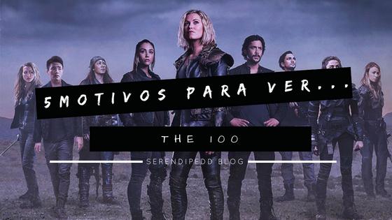 5 motivos para ver | The 100