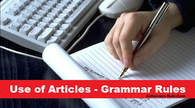 Use of Articles - A, An, The in English Grammar