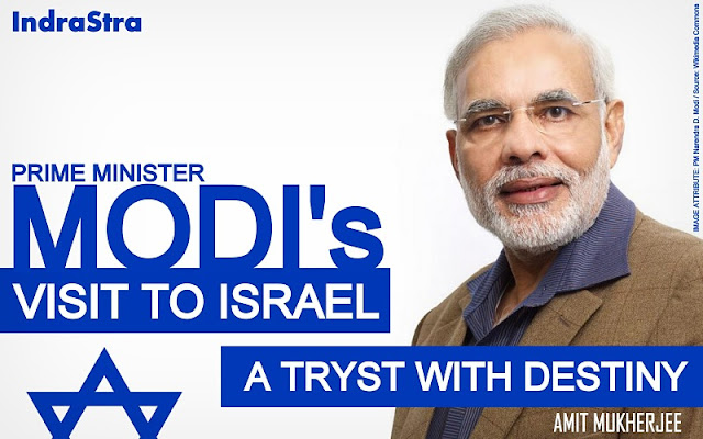 OPINION | Prime Minister Modi's Visit to Israel: A Tryst with Destiny