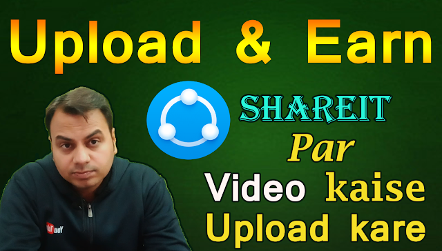 how to upload video on shareit and earn money