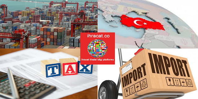 turkey import, türkiye ithalat