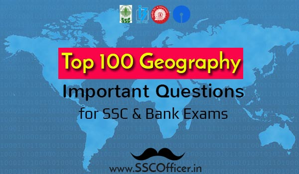 [PDF] Top 100 Important Geography GK GS Questions for SSC CGL/CHSL & Bank PO/Clerk Exams - Download - SSC Officer