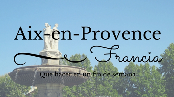 48 Horas en Aix-en-Provence (Francia)