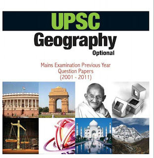 UPSC GEOGRAPHY OPTIONAL MAINS EXAMINATION PREVIOUS YEAR QUESTION PAPERS