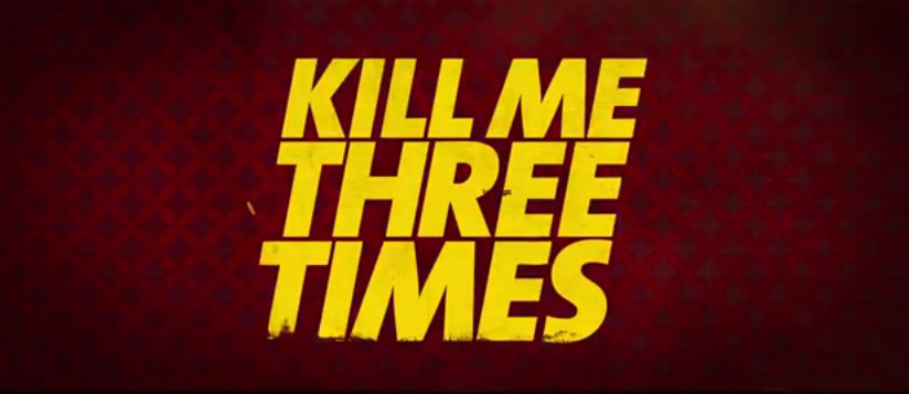 Ulasan Film Bioskop: Kill Me Three Times