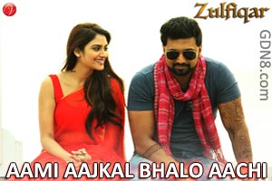 Aami Aajkal Bhalo Aachi - Zulfiqar | Dev, Nusrat & Anupam Roy