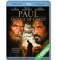 PABLO, APÓSTOL DE CRISTO (2018) FULL 1080P HD MKV ESPAÑOL LATINO