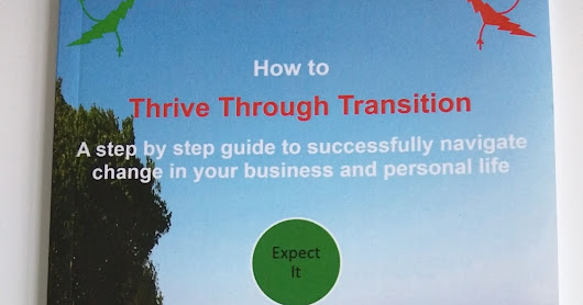 *Special Promotion* - free copy of my book 'How to Thrive through Transition'