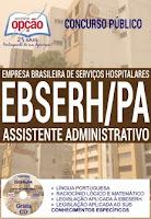 Apostila Concurso EBSERH CH-UFPA, Assistente Administrativo