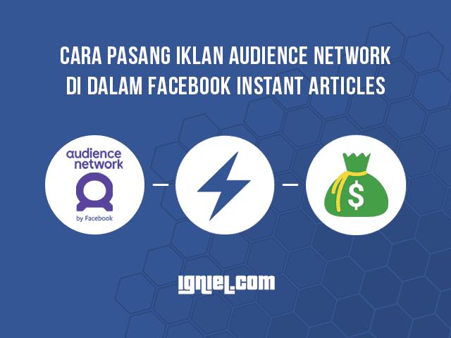 Cara Memasang Iklan Audience Network Di Dalam Facebook Instant Articles