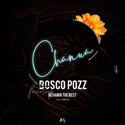 Download Audio | Bosco Pozz Ft Nchama The Best – Chanua