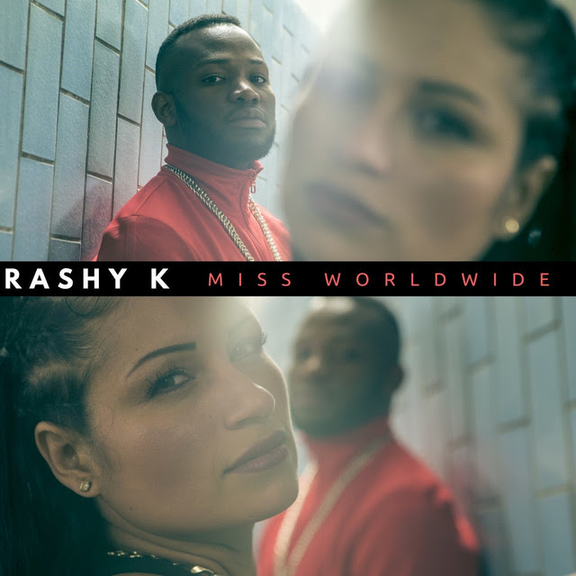Rashy K - Miss Worldwide Video