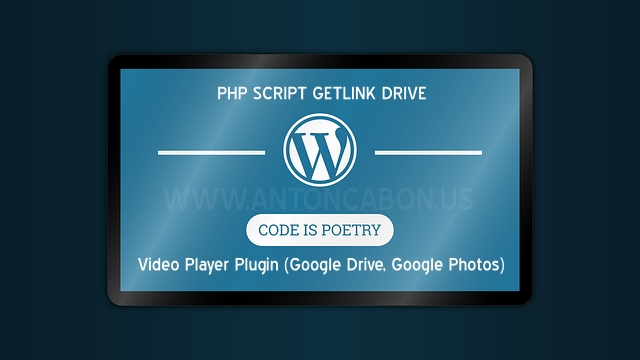 Php Script Getlink Drive dan Plugin Video Player Untuk Wordpress