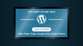 Php Script Getlink Drive dan Plugin Video Player Untuk Wordpress