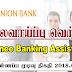 Vacancy In Union Bank  Post Of - Trainee Banking Assistants