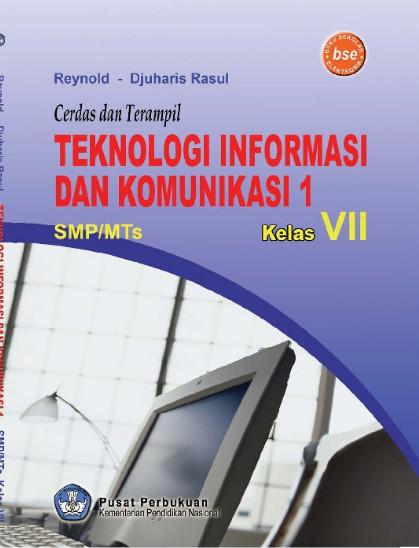 Download Buku Siswa KTSP SMP dan MTs Kelas 7 Cerdas dan Terampil Teknologi Informasi dan Komunikasi 1