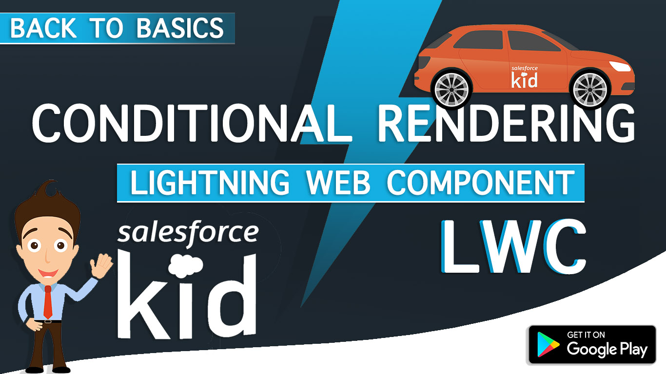 Conditional Rendering In Salesforce Lightning Web Component