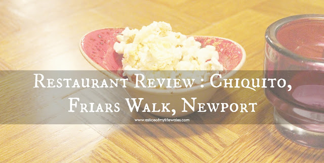 Restaurant Review : Chiquito, Friars Walk, Newport blog post