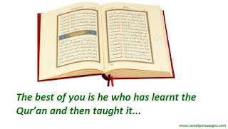The best of you is he who has learnt the Qur'an and then taught it