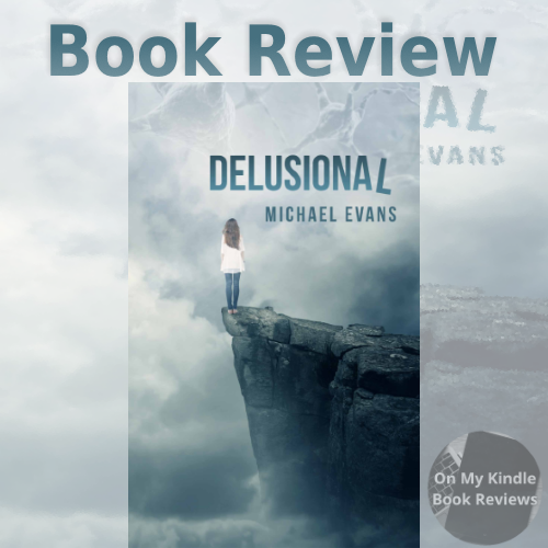 On My Kindle BR's review of DELUSIONAL (CONTROL FREAKZ SERIES BOOK 2) by Michael Evans