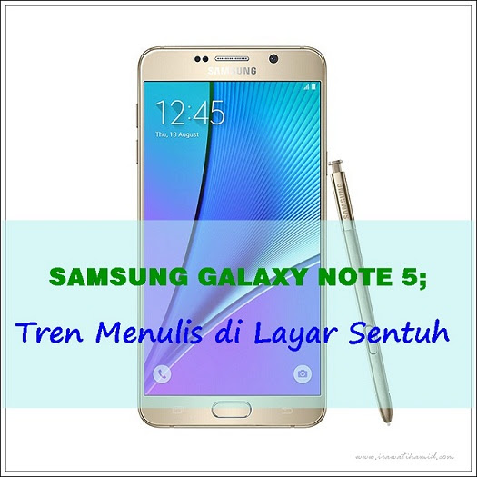 SAMSUNG GALAXY NOTE 5; TREN MENULIS DI LAYAR SENTUH