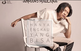Download Lagu Armand Maulana - Hanya Engkau Yang Bisa Mp3 Terbaru
