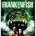 Sinopsis film Frankenfish (2004) & Trailer